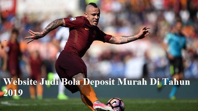 Website Judi Bola Deposit Murah Di Tahun 2019
