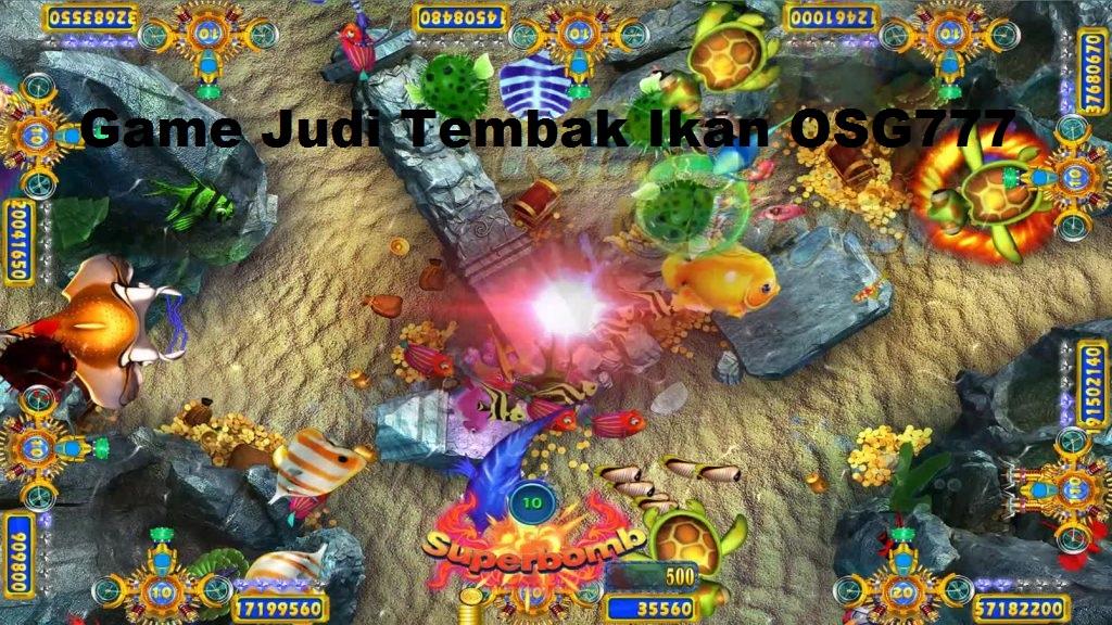 Game Judi Tembak Ikan OSG777