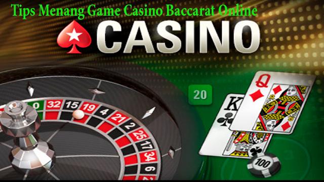 Tips Menang Game Casino Baccarat Online