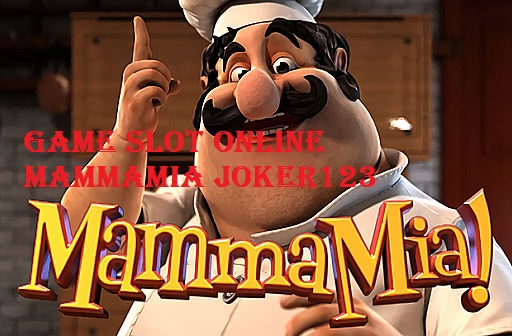 Game Slot Online Mammamia Joker123